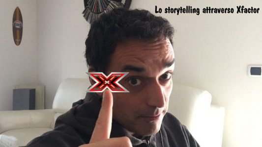 X Factor: come fare storytelling efficace