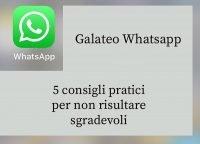 Galateo Whatsapp: 5 consigli per evitare la guerra